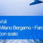 Voli Ryanair Milano Bergamo Faro con scalo offerta